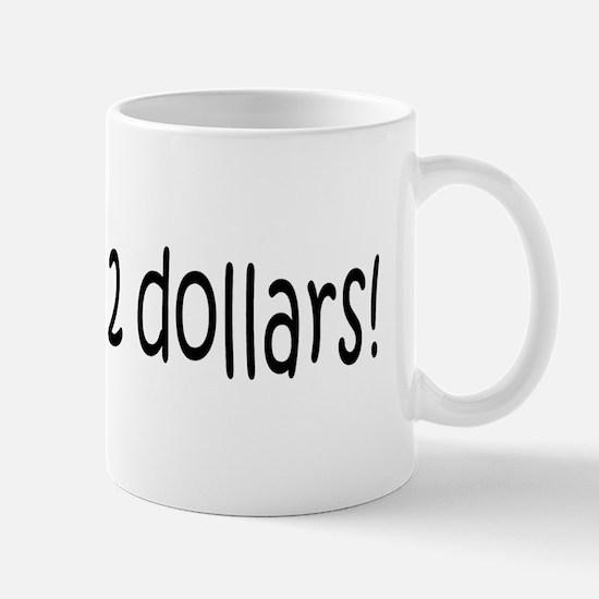 Two Dollars black Mug