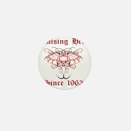 Raising Hell Since 1963 Mini Button