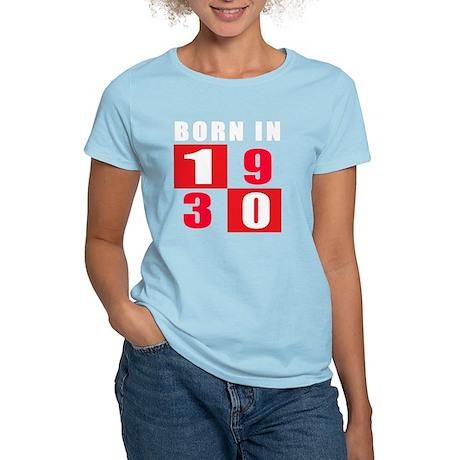 Born In 1930 Designs Women's Light T-Shirt