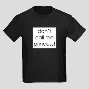 don't call me princess Kids T-Shirt