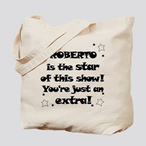 Roberto is the Star Tote Bag