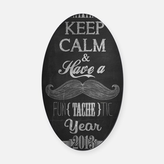 Keep Calm And Have A FunTacheTic Y Oval Car Magnet