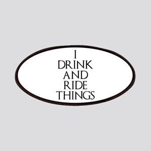I Drink and Ride Things Patch