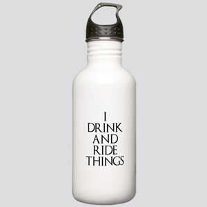 I Drink and Ride Things Water Bottle