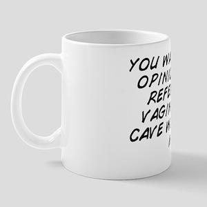 you want my honest opinion? I'm su Mug