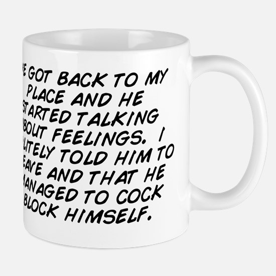 we got back to my place and he started  Mug