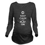 Keep Calm and Play On Long Sleeve Maternity T-Shir