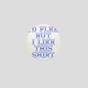 Id Flex But I Like This Shirt Mini Button