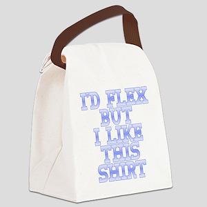Id Flex But I Like This Shirt Canvas Lunch Bag