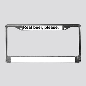 Real beer, please. License Plate Frame