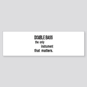 Double Bass the only instruments Sticker (Bumper)