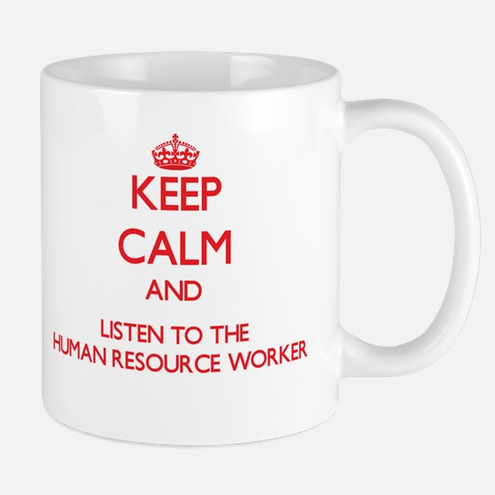 Keep Calm and Listen to the Human Resource Worker