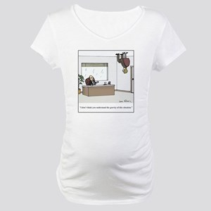 gravity of situation Maternity T-Shirt