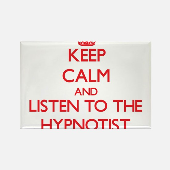 Keep Calm and Listen to the Hypnotist Magnets