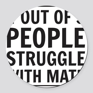 4 out of 3 people struggle with m Round Car Magnet
