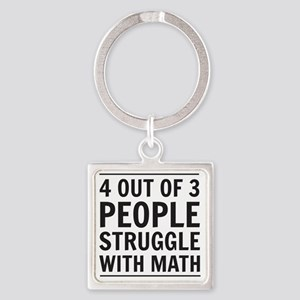 4 out of 3 people struggle with ma Square Keychain