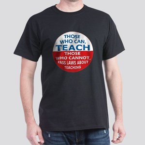 Those Who Can Teach Dark T-Shirt