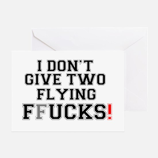 I DONT GIVE TWO FLYING FFUCKS! Z Greeting Card