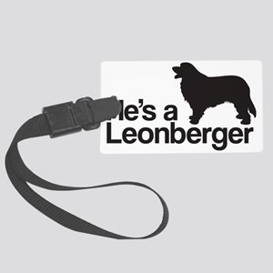 He's a Leonberger Large Luggage Tag