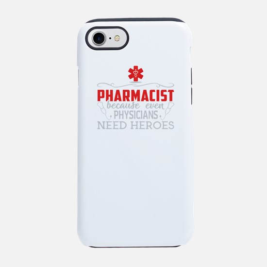Pharmacist Because Even Physic iPhone 7 Tough Case