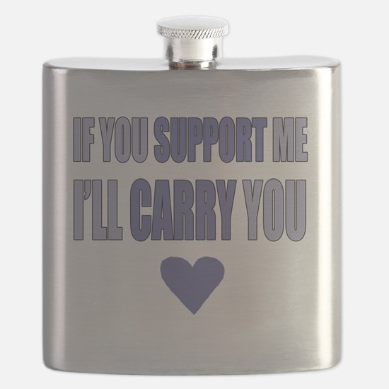 If You Support Me, Ill Carry You Flask