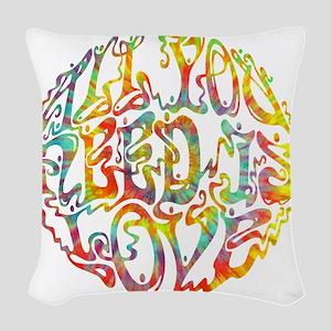 all-need-love-513-tdye-T Woven Throw Pillow