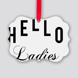 Hello Ladies Picture Ornament