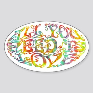 all-need-love-OV-tdye-T Sticker (Oval)