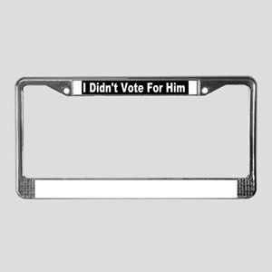 I didnt vote for him dark License Plate Frame