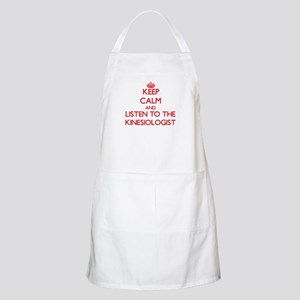 Keep Calm and Listen to the Kinesiologist Apron