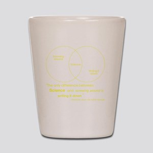 Mythbusters Science Quote (yellow) Shot Glass