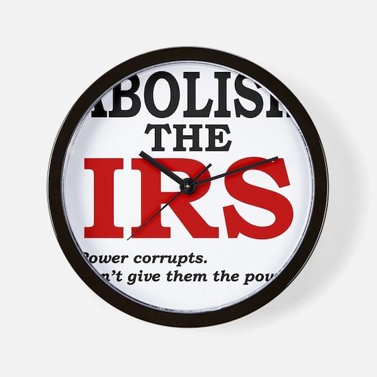 Abolish the IRS (Power corrupts) Wall Clock