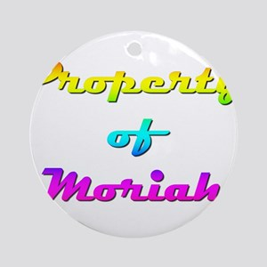 Property Of Moriah Female Round Ornament