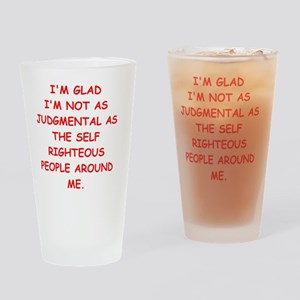 self righteous Drinking Glass