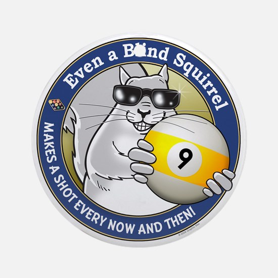 9-Ball Blind Squirrel Round Ornament