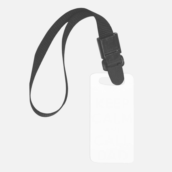 Keep Calm and Call Dad (dark) Luggage Tag