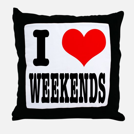 I Heart (Love) Weekends Throw Pillow