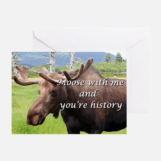 Moose with me and you're history: Al Greeting Card