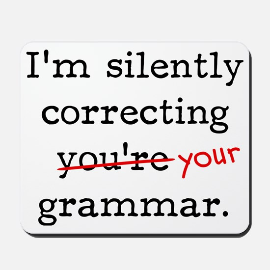I'm silently correcting you're grammar. Mousepad