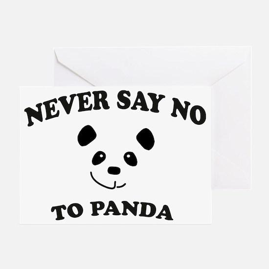 Never say no to panda Greeting Card