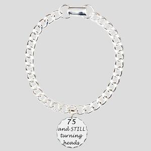 75 still turning heads 3 Charm Bracelet, One Charm