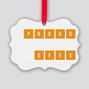 Proud to be a geek Picture Ornament