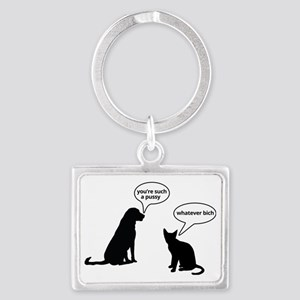 Youre such a pussy Landscape Keychain