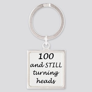 100 still turning heads 3 Square Keychain