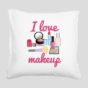 I love makeup Square Canvas Pillow