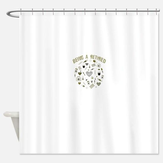 Retired Pharmacist Shower Curtain