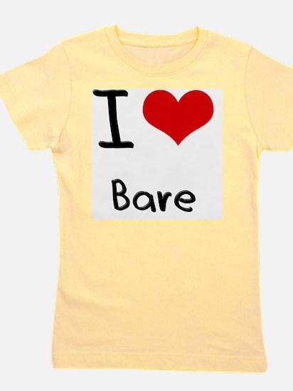 I Love Bare Girl's Tee
