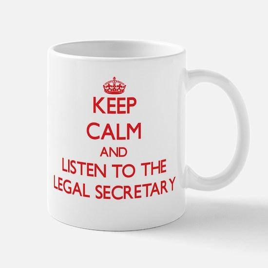 Keep Calm and Listen to the Legal Secretary Mugs