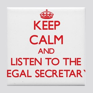 Keep Calm and Listen to the Legal Secretary Tile C