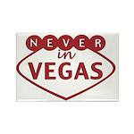 Never in Vegas Rectangle Magnet